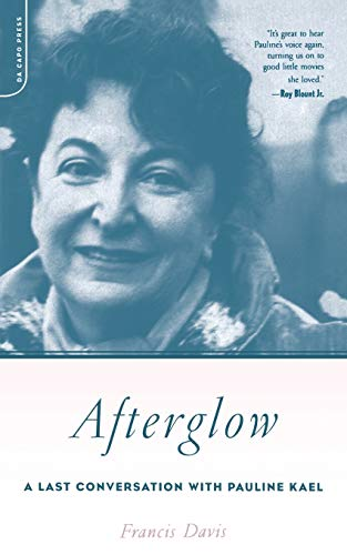 9780306812309: Afterglow: A Last Conversation With Pauline Kael