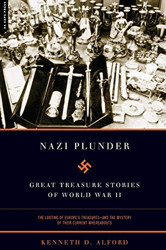 Nazi Plunder: Great Treasure Stories Of World: Kenneth D. Alford