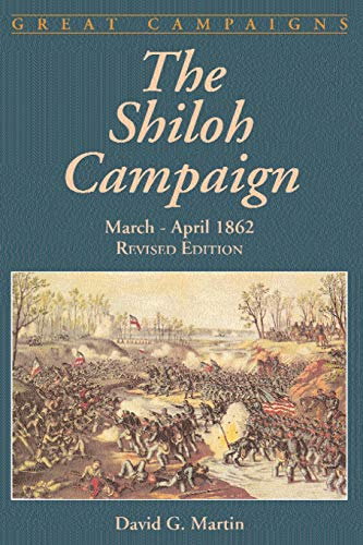 The Shiloh Campaign: March - April 1862 (0306812592) by David G. Martin