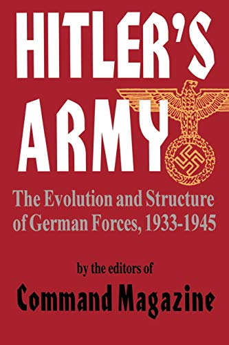 9780306812606: Hitler's Army: The Evolution And Structure Of German Forces 1933-1945