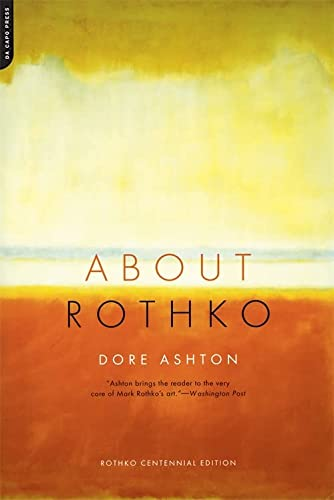 About Rothko 9780306812644 As the Washington Post says,  Dore Ashton brings the reader to the very core of Mark Rothko's art.  She draws on her countless interviews with the artist--giving little credence to the false mythology surrounding his work--to take us to the heart of Rothko's painting, showing its derivation from his reading, travel, and thought.