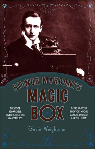 9780306812750: Signor Marconi's Magic Box: The Most Remarkable Invention of the 19th Century and the Amateur Inventor Whose Genius Sparked a Revolution
