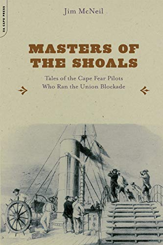 9780306812804: Masters of the Shoals: Tales of the Cape Fear Pilots who Ran the Union Blockade