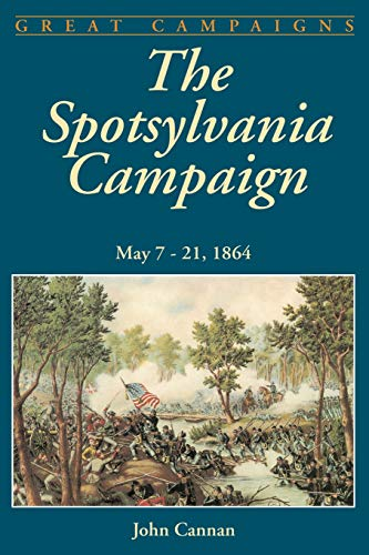 9780306812897: The Spotsylvania Campaign: May 7-21, 1864 (Great Campaigns)