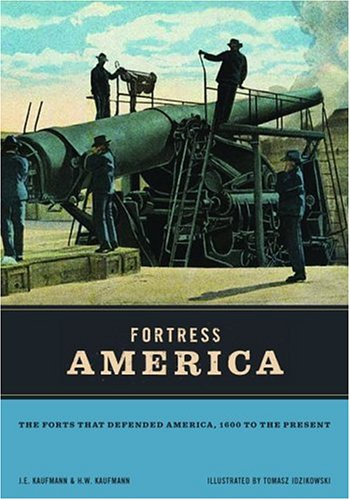 9780306812941: Fortress America: The Forts That Defended America, 1600 to the Present