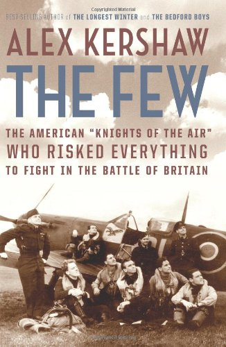 "9780306813030: The Few: The American ""Knights of the Air"" Who Risked Everything to Fight in the Battle of Britain"