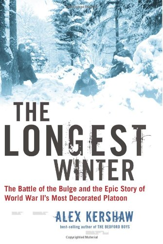 9780306813047: The Longest Winter: The Battle of the Bulge and the Epic Story of World War II's Most Decorated Platoon