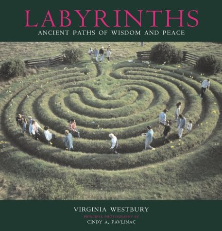 Labyrinths: Ancient Paths of Wisdom and Peace