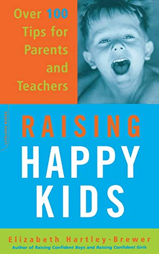 9780306813160: Raising Happy Kids: Over 100 Tips For Parents And Teachers