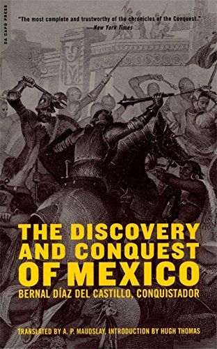 The Discovery And Conquest Of Mexico: Bernal Diaz Del