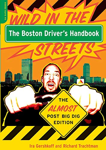 9780306813269: The Boston Driver's Handbook: Wild in the Streets--The Almost Post Big Dig Edition