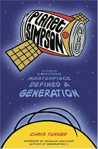9780306813412: Planet Simpson: How a Cartoon Masterpiece Defined a Generation