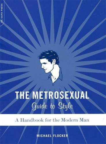9780306813436: The Metrosexual Guide to Style: A Handbook for the Modern Man
