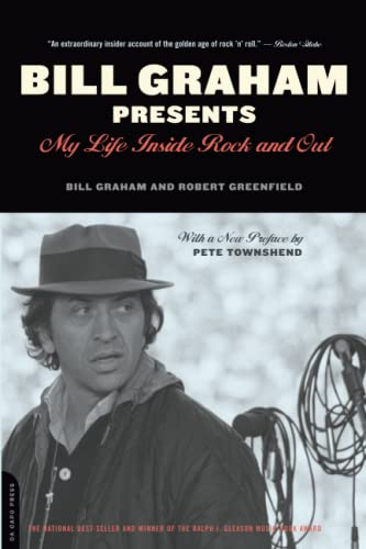 9780306813498: Bill Graham Presents: My Life Inside Rock And Out