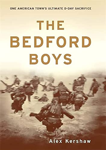 9780306813559: The Bedford Boys: One American Town's Ultimate D-day Sacrifice