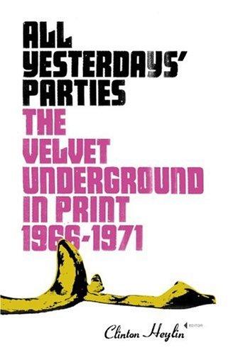 9780306813658: All Yesterdays' Parties: The Velvet Underground in Print, 1966-1971