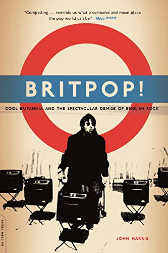 9780306813672: Britpop!: Cool Britannia And The Spectacular Demise Of English Rock