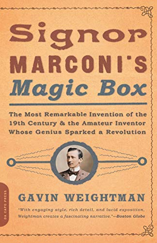 9780306813788: Signor Marconi's Magic Box: The Most Remarkable Invention of the 19th Century and the Amateur Inventor Whose Genius Sparked a Revolution