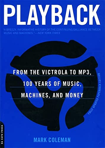 9780306813900: Playback: From the Victrola to MP3, 100 Years of Music, Machines, and Money