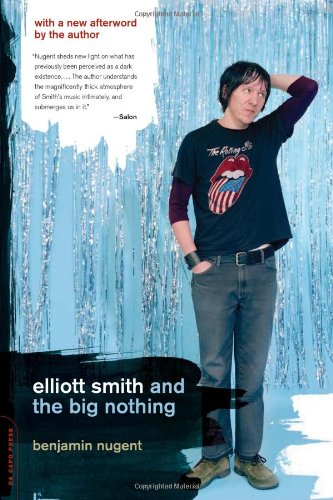 9780306813931: Elliott Smith and the Big Nothing