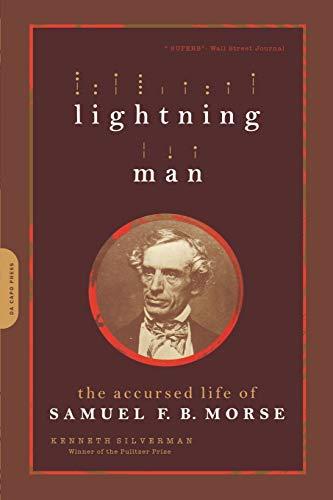 9780306813948: Lightning Man: The Accursed Life Of Samuel F.B. Morse