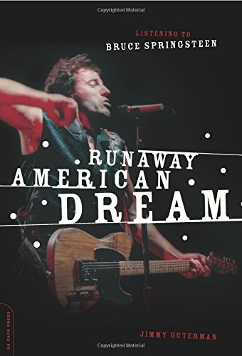 9780306813979: Runaway American Dream: Listening to Bruce Springsteen