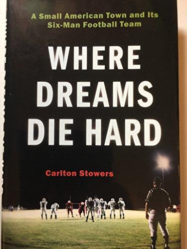 Where Dreams Die Hard: A Small American: Stowers, Carlton