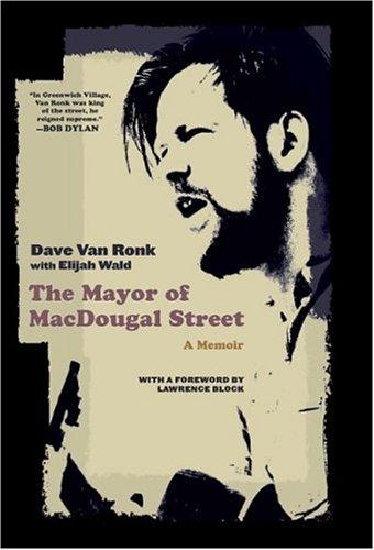 The Mayor of MacDougal Street (A Memoir): Van Ronk, Dave with Elijah Wald