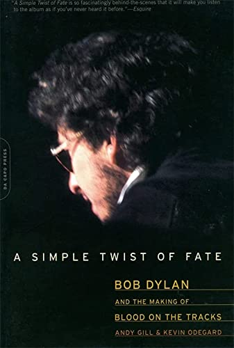 9780306814136: A Simple Twist of Fate: Bob Dylan and the Making of Blood on the Tracks