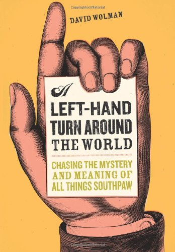 9780306814150: Left-hand Turn Around the World: Chasing the Mystery and Meaning of All Things Southpaw