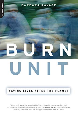 9780306814198: Burn Unit: Saving Lives After the Flames