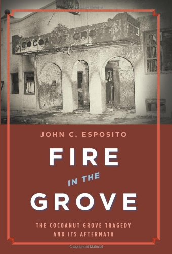 9780306814235: Fire in the Grove: The Cocoanut Grove Tragedy and Its Aftermath
