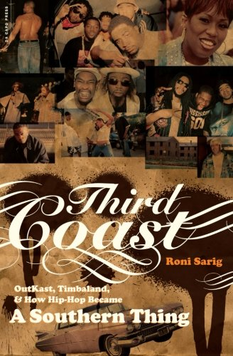 9780306814303: Third Coast: Outkast, Timbaland, and How Hip-Hop Became a Southern Thing