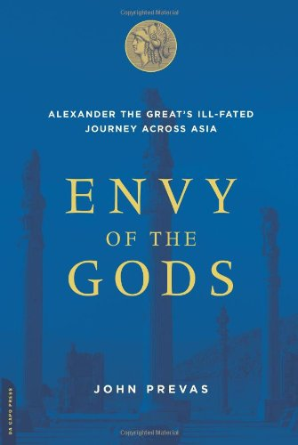 9780306814426: Envy of the Gods: Alexander the Great's Ill-Fated Journey Across Asia