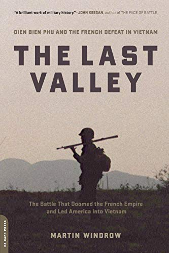 9780306814433: The Last Valley: Dien Bien Phu and the French Defeat in Vietnam