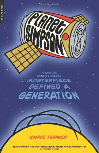 9780306814488: Planet Simpson: How a Cartoon Masterpiece Defined a Generation