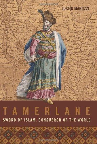 Tamerlane: Sword of Islam, Conqueror of the World: Marozzi, Justin