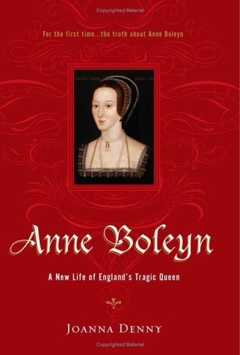 9780306814747: Anne Boleyn: A New Life of England's Tragic Queen