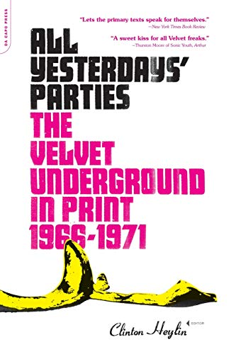 9780306814778: All Yesterdays' Parties: The Velvet Underground in Print, 1966-1971