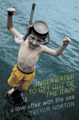 9780306814877: Underwater to Get Out of the Rain: A Love Affair with the Sea