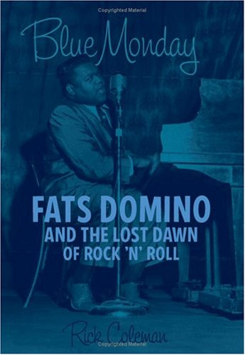 9780306814914: Blue Monday: Fats Domino and the Lost Dawn of Rock 'n' Roll