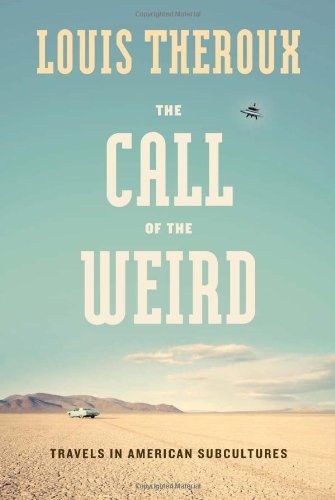 9780306815034: The Call of the Weird: Travels in American Subcultures
