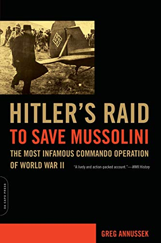 9780306815058: Hitler's Raid to Save Mussolini: The Most Infamous Commando Operation of World War II