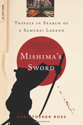 9780306815133: Mishima's Sword: Travels in Search of a Samurai Legend