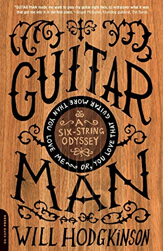 9780306815140: Guitar Man: A Six-String Odyssey, or, You Love that Guitar More Than You Love Me