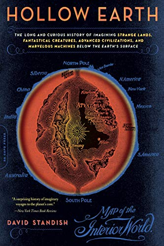 9780306815331: Hollow Earth: The Long and Curious History of Imagining Strange Lands, Fantastical Creatures, Advanced Civilizations, and Marvelous Machines Below the Earth's Surface