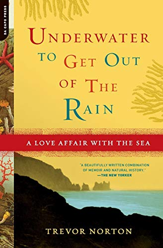 9780306815362: Underwater to Get Out of the Rain: A Love Affair with the Sea