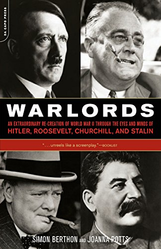 Warlords: An Extraordinary Re-creation of World War II through the Eyes and Minds of Hitler, ...