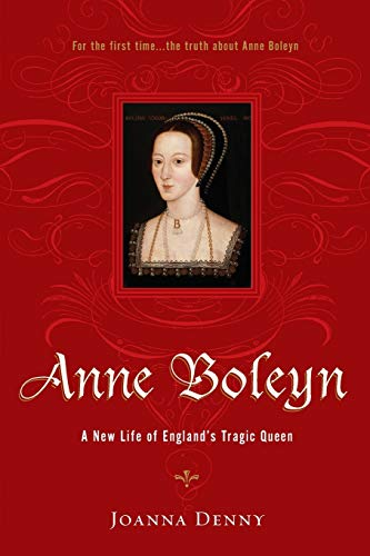 9780306815409: Anne Boleyn: A New Life of England's Tragic Queen