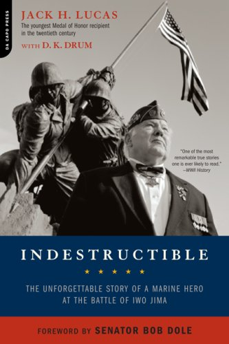 9780306815423: Indestructible: The Unforgettable Story of a Marine Hero at the Battle of Iwo Jima